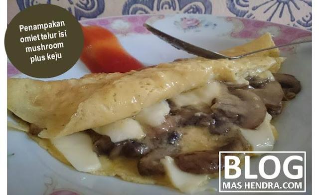 Omlet Telur Isi Mushroom Plus Keju - Blog Mas Hendra