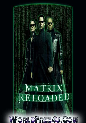 Poster Of Free Download The Matrix Reloaded 2003 300MB Full Movie Hindi Dubbed 720P Bluray HD HEVC Small Size Pc Movie Only At worldfree4u.com