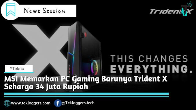 MSI Memamerkan PC Gaming Barunya Trident X Seharga 34 Juta Rupiah