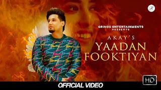 Presenting Yaadan Fooktiyan lyrics penned by Jabby Gill. Latest Punjabi song Yaadan Fooktiyan sung by Akay & video features Akay & Nikeet Kaur