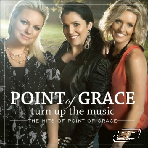 Point of Grace - Turn Up The Music  The Hits of Point of Grace 2011 English Christian Album