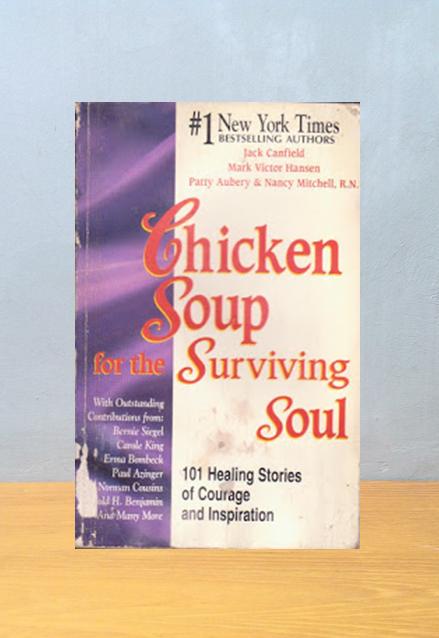 CHICKEN SOUP FOR THE SURVIVING SOUL, Jack Canfield, et. al.