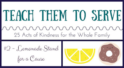 Teach Them to Serve {#2 ~ Lemonade Stand for a Cause}