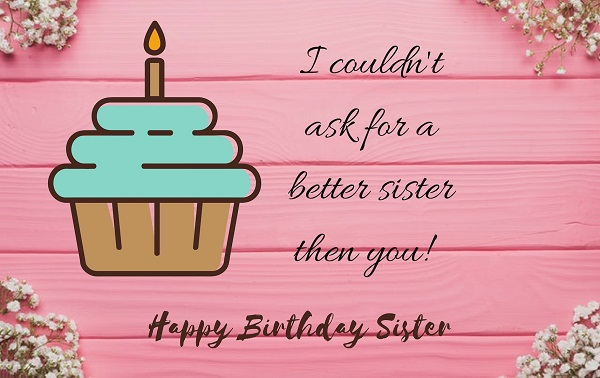 Best 20+ Happy Birthday Wishes For Elder Sister You Don't Wanna Miss