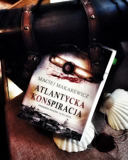 """""""Atlantycka Konspiracja""""- Maciej Makarewicz"""