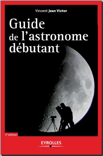 Livre : Guide de l'astronome débutant - Vincent Jean Victor