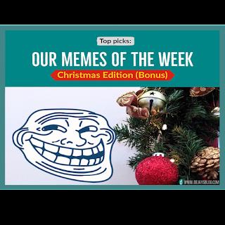 Our Memes of the Week (Bonus): 30 Memes of Christmas Edition