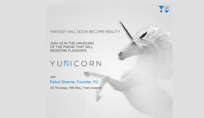 Yu Yunicorn Flagship Killer Smartphone to be Launched May 19