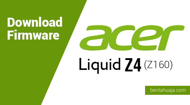 Download Firmware Acer Liquid Z4 (Z160)