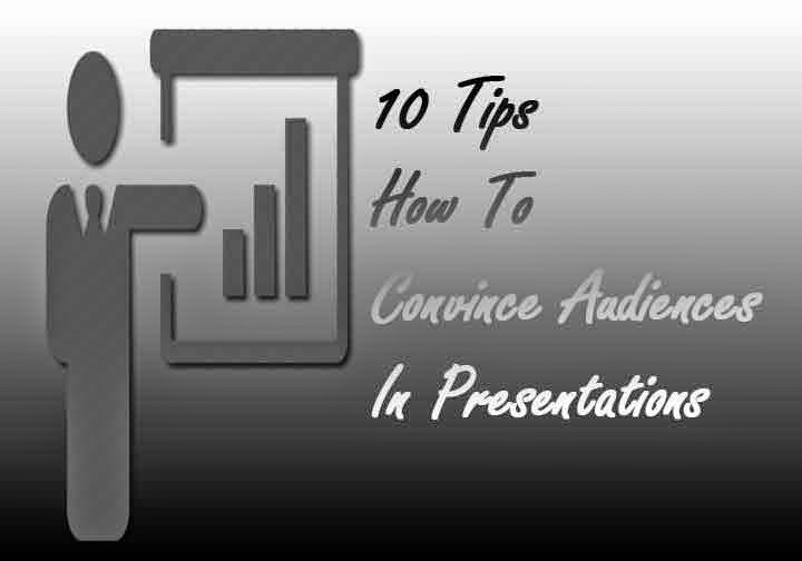 10 Tips How To Convince Audiences In Presentations