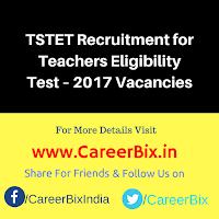 TSTET Recruitment for Teachers Eligibility Test – 2017 Vacancies