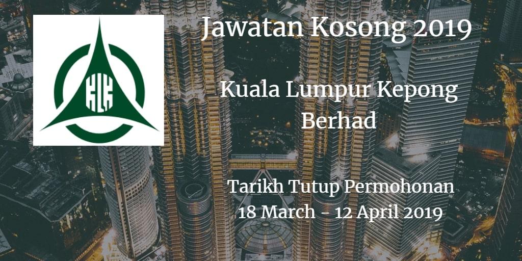 Jawatan Kosong Kuala Lumpur Kepong Berhad 18 March - 12 April 2019