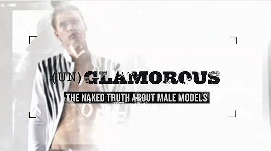 #DICA: (UN)GLAMOROUS: THE NAKED TRUTH ABOUT MALE MODELS