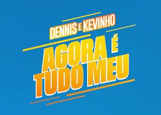 dennis-dj-e-kevinho-rilasciano-agora-é-tudo-meu-funk-brasiliano