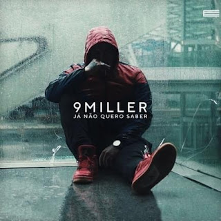 Música de 9 Miller já não quero saber