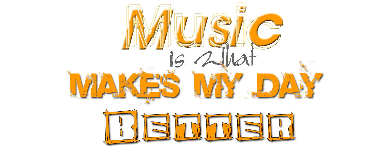 Music Makes My Day Better