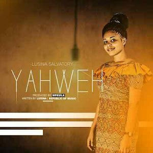 Download Mp3 | Lusina Salvatory - Yahweh