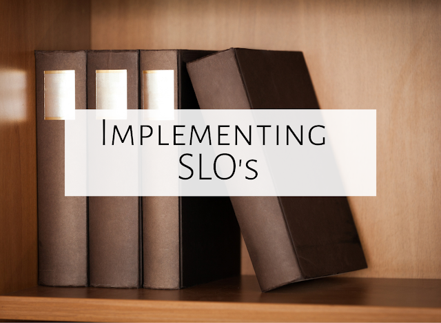 Creating and Implementing a SLO