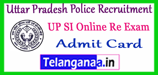 UP SI Uttar Pradesh Police Recruitment Re-Exam Admit Card 2017 Download