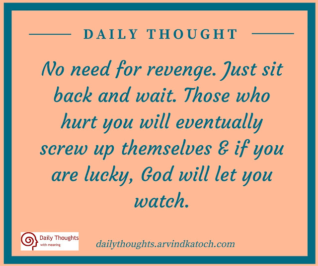Daily Thought, Meaning,  need, revenge, Just, sit back, wait, God, hurt,