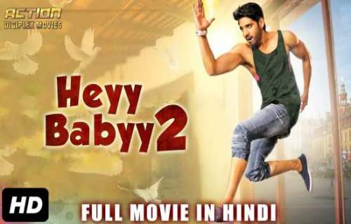 Heyy Babyy 2 2018 Hindi Dubbed 300MB HDRip 480p