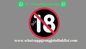 18+ WhatsApp Group Links:Join 500+WhatsApp Group Link 18+ List