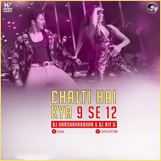 Chalti-Hai-Kya-9-Se-12-Judwaa-2-Dj-Harshavardhan-NiT-G-Mix