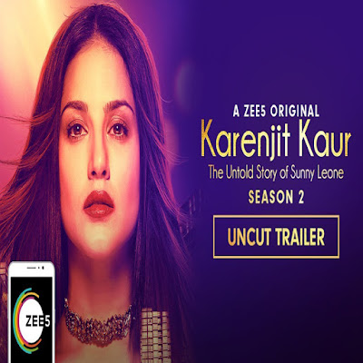Uncut Trailer official Video Launch This by Karenjit Kaur: The Untold Story of Sunny Leone – Season 2 Film 2018