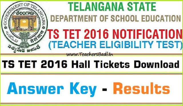TS TET 2016 Results,Preliminary Key,Hall tickets @tstet.cgg.gov.in