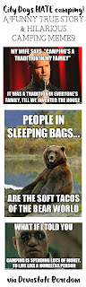 Click through for more funnies!  Funny camping memes and real life story -- city dogs hate camping!  Hilarious humor post for dog or nature lovers! via Devastate Boredom