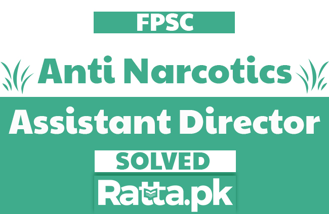 FPSC Anti Narcotics Force Assistant Director Past Papers Solved pdf