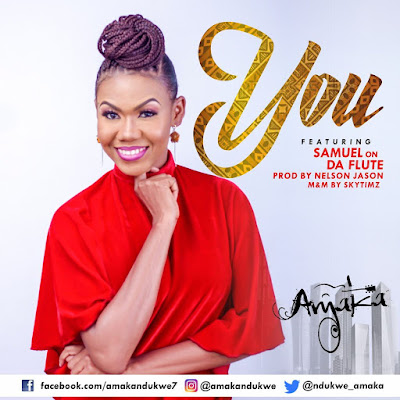 AUDIO | Amaka ft. Samuel on da flute - You || Download Mp3 [New Song]