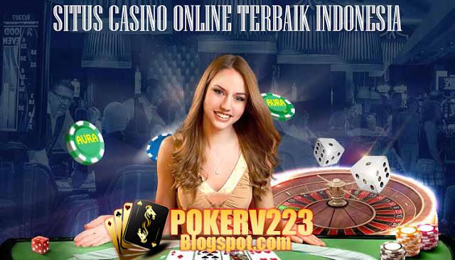 POKERV223 | SITUS CASINO ONLINE TERBAIK DI SELURUH INDONESIA