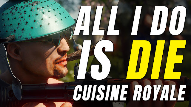 #NowPlaying CUISINE ROYALE Badly! All I Do Is DIE!