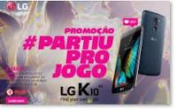 Promoção Partiu pro jogo LG K10 www.lgpartiuprojogo.com.br