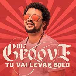 Baixar Tu Vai Levar Bolo - MC Groove MP3