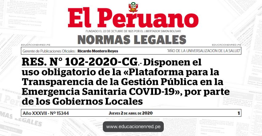 RES. N° 102-2020-CG.- Disponen el uso obligatorio de la «Plataforma para la Transparencia de la Gestión Pública en la Emergencia Sanitaria COVID-19», por parte de los Gobiernos Locales