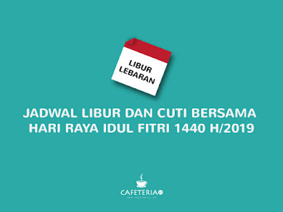 Jadwal Libur dan Cuti Bersama Hari Raya Idul Fitri Lebaran 2019 1440 H