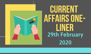 Current Affairs One-Liner: 29th February 2020