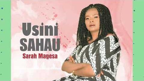 [MP3 DOWNLOAD] Usinisahau - Sarah Magesa (+ Video)