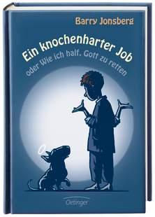 http://www.oetinger.de/buecher/kinderbuecher/ab-10-jahren/details/titel/3-7891-3919-X//////Ein%20knochenharter%20Job%20oder%20Wie%20ich%20half%2C%20Gott%20zu%20retten.html