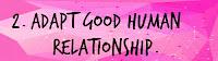 Adapt Good Human Relationship