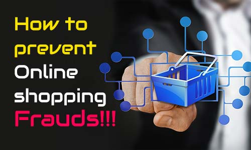 Prevent online shopping frauds in India | How to avoid online frauds
