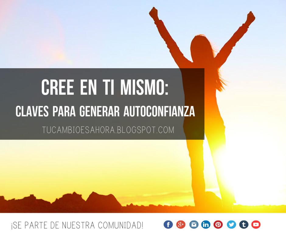 Cree En Ti Mismo Claves Para Desarrollar Auto Confianza