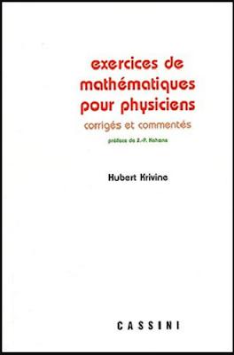 Télécharger Livre Gratuit Exercices de mathématiques pour physiciens, Corrigés et commenté pdf
