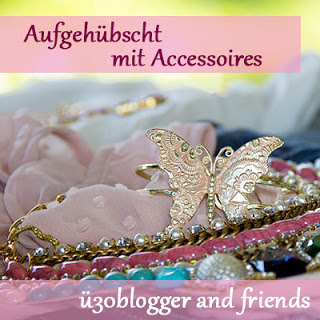Ü-30-Blogger and friends am 26.5.: aufgehübscht mit Accessoires