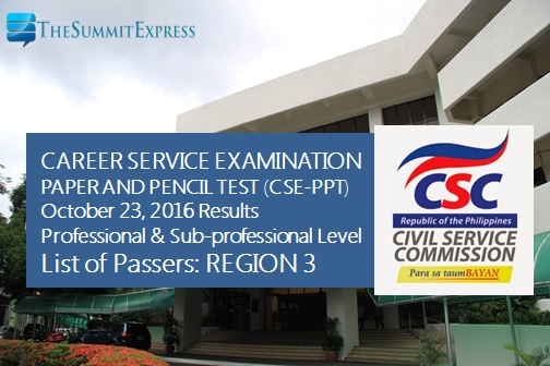 Region 3 Passers: October 23, 2016 Civil service exam (CSE-PPT) results