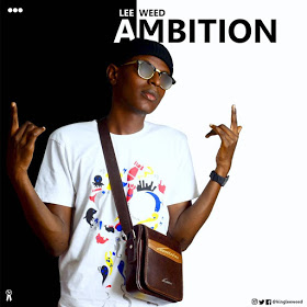MUSIC: Ambitions By Lee Weed