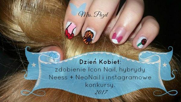 Pomysł na paznokcie Icon Nail Dzień Kobiet 2017, konkursy na Instagramie oraz lakier hybrydowy Neess z bazą i topem NeoNail.