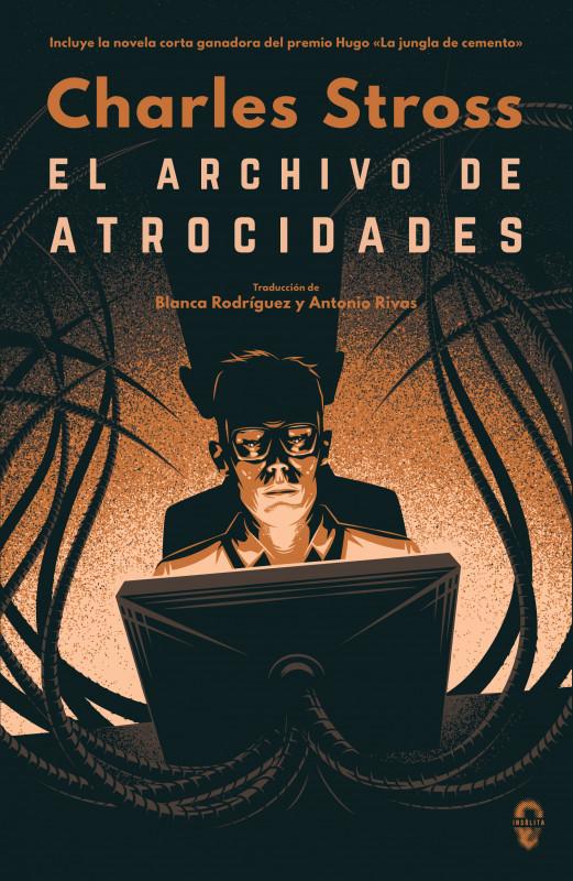 El archivo de atrocidades - Charles Stross El%2Barchivo%2Bde%2Blas%2Batrocidades